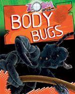 Body Bugs : Zoom in on - Richard Spilsbury