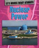 Nuclear Power : Let's Discuss Energy Res - Richard Spilsbury