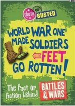 The Fact or Fiction Behind Battles and Wars : Truth or Busted - Kay Barnham