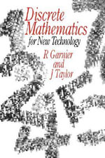 Discrete Mathematics : For New Technology - Rowan Garnier