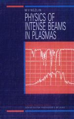 Physics of Intense Beams in Plasmas - Mikhail V. Nezlin
