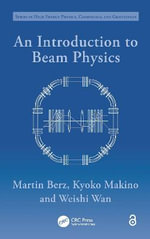 An Introduction to Beam Physics : Series in High Energy Physics, Cosmology and Gravitation Ser - Martin Berz