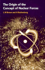The Origin of the Concept of Nuclear Forces - L. M. Brown