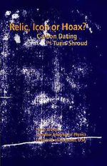 Relic, Icon or Hoax? : Carbon Dating the Turin Shroud - Harry E. Gove