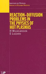 Reaction-Diffusion Problems in the Physics of Hot Plasmas :  3rd International Conference on the Physics of Du... - H. W. Wilhelmsson