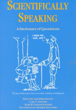Scientifically Speaking : A Dictionary of Quotations