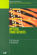 Optical Fibre Devices : Series in Optics and Optoelectronics - J. P. Goure