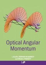 Optical Angular Momentum : Optics & Optoelectronics - L. Allen
