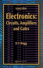 Electronics : Circuits, Amplifiers and Gates - D. V. Bugg