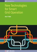 New Technologies for Smart Grid Operation - Sioe T Mak