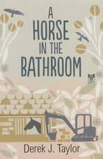 A Horse in the Bathroom : Pattaya & Bangsaen - Derek J. Taylor