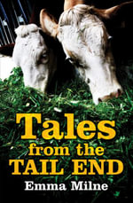 Tales from the Tail End - Emma Milne