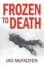 Frozen to Death - Ian McFadyen