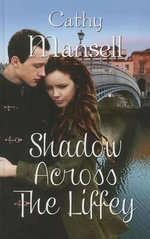 Shadow Across the Liffey - Cathy Mansell