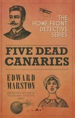 Five Dead Canaries - Edward Marston