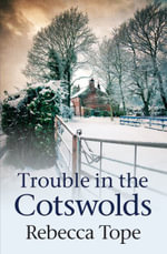 Trouble in the Cotswolds - Rebecca Tope