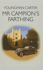 Mr Campion's Farthing - Youngman Carter