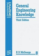General Engineering Knowledge : Marine Engineering Series - H. D. McGeorge