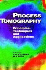 Process Tomography : Principles, Techniques and Applications - R.A. Williams