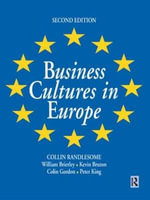 Business Cultures in Europe : Tips, Traps and Ideas, Saving You Real Tax Dollars - William Brierley