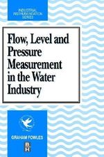 Flow, Level and Pressure Measurement in the Water Industry : Colour Manuals in Ophthalmology - Graham Fowles