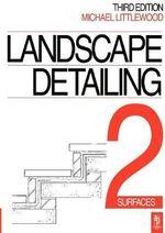 Landscape Detailing: Surfaces v. 2 : Surfaces - Michael Littlewood