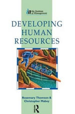 Developing Human Resources : Published in Association with the Institute of Management - Rosemary Thomson