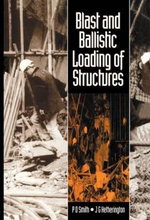 Blast and Ballistic Loading of Structures : A Guidebook for the Urban Age - P. D. Smith