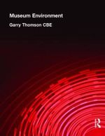 The Museum Environment : The Development and Possibilities of Modern Air Po... - Garry Thomson