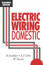 Electric Wiring Domestic : A Brief History with Documents - A.J. Coker