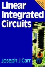 Linear Integrated Circuits - Joseph J. Carr