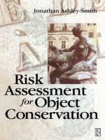 Risk Assessment for Object Conservation - Jonathan Ashley-Smith
