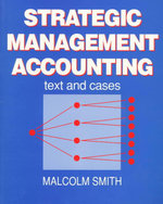 Strategic Management Accounting : Text and Cases - Malcolm Smith