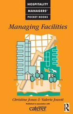 Managing Facilities : Hospitality Managers' Pocket Books - Christine Jones