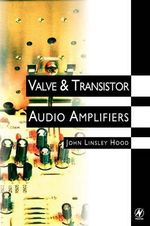 Valve and Transistor Audio Amplifiers - John Linsley Hood