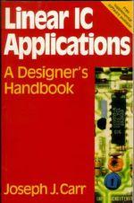 Linear IC Applications : A Designer's Handbook - Joseph J. Carr