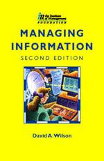 Managing Information : IM Certificate in Management S. - David A. Wilson