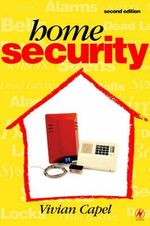Home Security : Alarms, Sensors and Systems - Vivian Capel