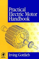 Practical Electric Motor Handbook - Irving M. Gottlieb