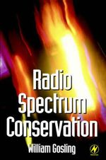 Radio Spectrum Conservation : Radio Engineering Fundamentals - William Gosling