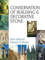 Conservation of Building and Decorative Stone - John Ashurst