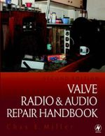 Valve Radio and Audio Repair Handbook - Chas E. Miller