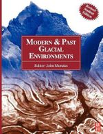 Modern and Past Glacial Environments : Revised Student Edition - John Menzies