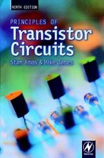 Principles of Transistor Circuits : Introduction to the Design of Amplifiers, Receivers, and Digital Circuits - S.W. Amos