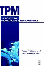 TPM : A Route to World Class Performance - Peter Willmott
