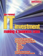 IT Investment : Making a Business Case - Dan Remenyi