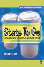 Stats to Go : A Handbook for Hospitality, Leisure and Tourism Studies - John Buglear