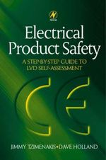 Electrical Product Safety : A Step-by-Step Guide to LVD Self Assessment - David Holland