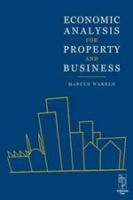 Economic Analysis for Property and Business : Planning Systems and Property Markets - Marcus Warren
