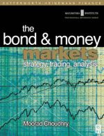 The Bond and Money Markets : Strategy, Trading, Analysis - Moorad Choudhry